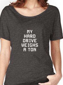 #MyHardDriveWeighsATon Women's Relaxed Fit T-Shirt