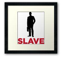 I am a corporate slave Framed Print
