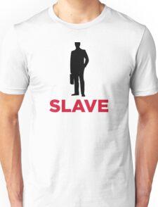 I am a corporate slave Unisex T-Shirt