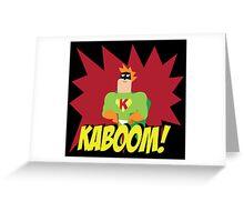 Kaboom guy  Greeting Card