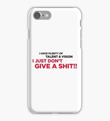 I have talent. I just can not be bothered! iPhone Case/Skin