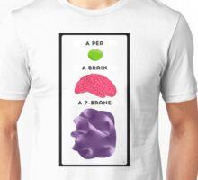 Peas, Brains & Branes Unisex T-Shirt