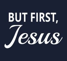But First, Jesus One Piece - Long Sleeve