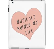 Musicals Ruined My Life iPad Case/Skin