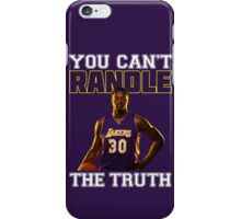 You Can't Randle The Truth iPhone Case/Skin