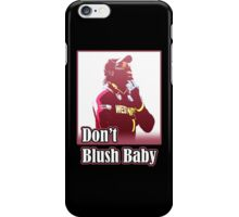 Don't Blush Baby iPhone Case/Skin