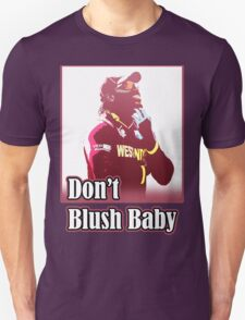 Don't Blush Baby T-Shirt