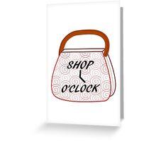 Shop O'Clock  Greeting Card