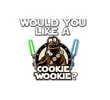 Would you like a Cookie Wookie? Photographic Print