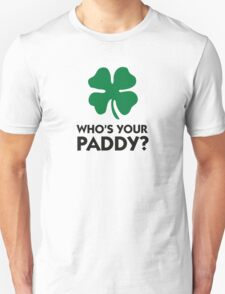 Who s your Paddy? T-Shirt
