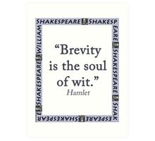 Brevity Is the Soul of Wit - Shakespeare Art Print