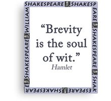 Brevity Is the Soul of Wit - Shakespeare Canvas Print
