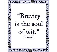 Brevity Is the Soul of Wit - Shakespeare Photographic Print