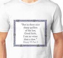 But In These Nice Sharp Quillets - Shakespeare Unisex T-Shirt