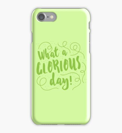 What a GLORIOUS DAY! iPhone Case/Skin