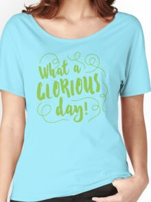 What a GLORIOUS DAY! Women's Relaxed Fit T-Shirt