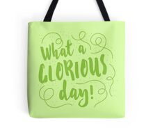 What a GLORIOUS DAY! Tote Bag