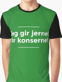 Gi jernet for konsernet! Graphic T-Shirt