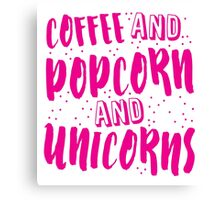 Coffee and popcorn and unicorns Canvas Print