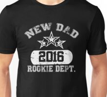 New dad 2016 Rookie Dept Unisex T-Shirt