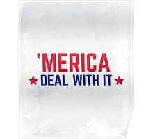'Merica Deal With It Funny Quote Poster