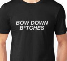 Bow Down B*tches Unisex T-Shirt