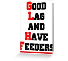 Good lag and have feeders Greeting Card