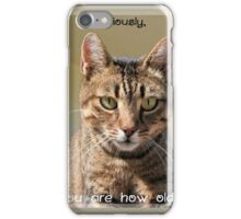Seriously, You're How Old? iPhone Case/Skin