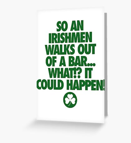 SO AN IRISHMAN... Greeting Card