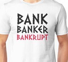 Bank Banker bankruptcy Unisex T-Shirt