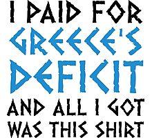 I paid Greece s debt! Photographic Print