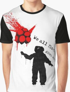 We all float down here. Graphic T-Shirt