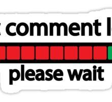 Sarcastic comment loading, please wait Sticker