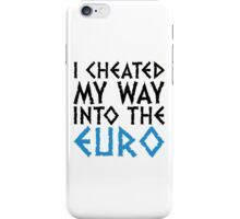 I have cheated me in the euro! iPhone Case/Skin