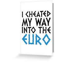 I have cheated me in the euro! Greeting Card