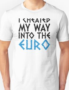 I have cheated me in the euro! T-Shirt