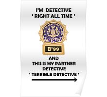 "I'm Detective ""Right All Time"" Poster"