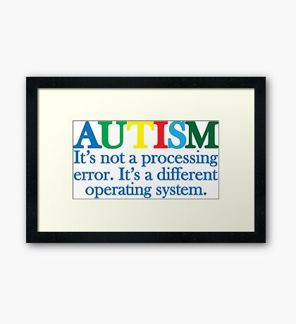 Autism Operating System Framed Print