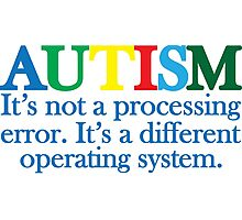 Autism Operating System Photographic Print