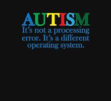 Autism Operating System Unisex T-Shirt