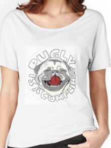 PUGly is a compliment Women's Relaxed Fit T-Shirt