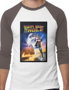 Swim Back to the hole Men's Baseball ¾ T-Shirt