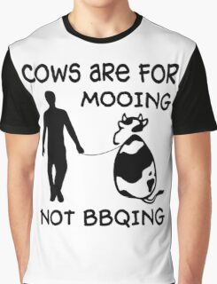 Cows are for mooing Graphic T-Shirt