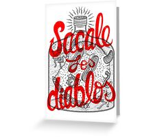 Sacale los diablos Greeting Card