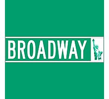 Broadway (with Statue of Liberty), Street Sign, NYC Photographic Print