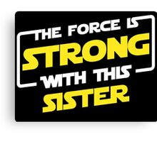 Force Sister Canvas Print