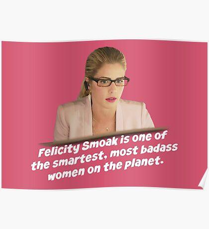 Felicity Smoak - Smartest Badass Poster