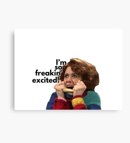 So Freakin' Excited - SNL Canvas Print