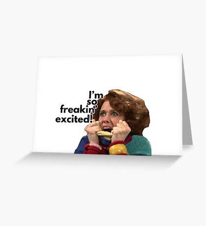 So Freakin' Excited - SNL Greeting Card