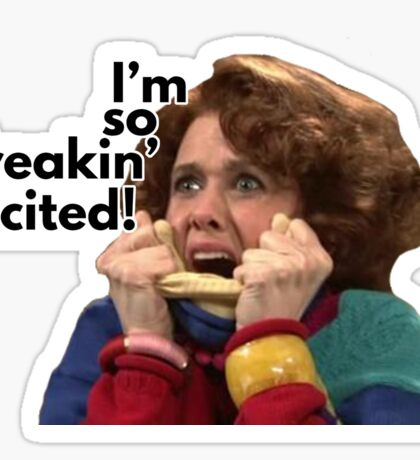 So Freakin' Excited - SNL Sticker